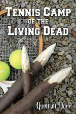 Tennis Camp of the Living Dead