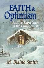 Faith and Optimism:  Positive Expectation in the Christian Life