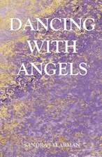 Dancing with Angels:  Surviving the Greatest Socio-Economic Upheaval of All Time