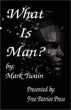 What Is Man?:  Addressed to the Inhabitants of America, on the Following Interesting Subjects