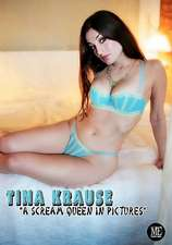 Tina Krause a Scream Queen in Pictures:  Collector's Edition
