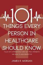 101 Things Every Person in Healthcare Should Know