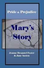 Pride & Prejudice:  Mary's Story