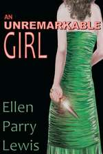 An Unremarkable Girl:  Behind the Gates
