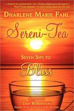 Sereni-Tea:  Seven Sips to Bliss