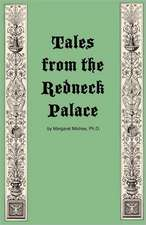 Tales from the Redneck Palace
