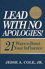 Lead with No Apologies
