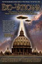 Exo-Vaticana:  Petrus Romanus, Project L.U.C.I.F.E.R. and the Vatican's Astonishing Plan for the Arrival of an Alien Savior