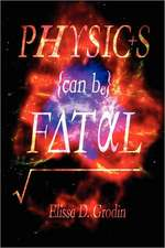 Physics Can Be Fatal:  A Mother-Daughter Sleuth Mystery