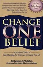 Change One Belief - Inspirational Stories of How Changing Just One Belief Can Transform Your Life:  Maximize Your Life Force, Transform Stress and Conquer Ailments with Essential Oils