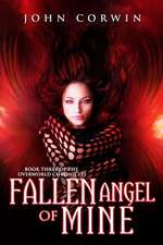 Fallen Angel of Mine:  Book Three of the Overworld Chronicles