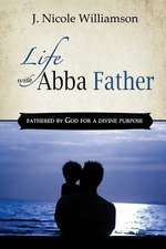 Life with Abba Father