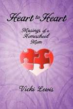 Heart to Heart:  Musings of a Homeschool Mom