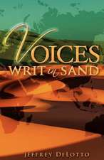 Voices Writ in Sand, Dramatic Monologues and Other Poerm