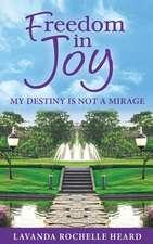 Freedom in Joy, My Destiny Is Not a Mirage