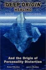 Deep Origin Healing:  And the Origin of Personality Distortion