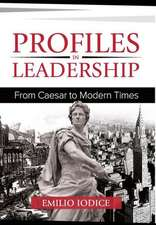 Profiles in Leadership:  From Caesar to Modern Times
