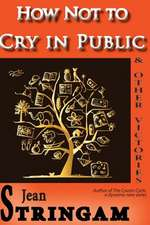 How Not to Cry in Public & Other Victories