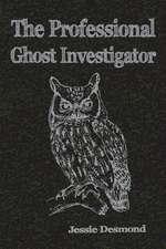 The Professional Ghost Investigator