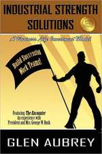 Industrial Strength Solutions Build Successful Work Teams!