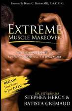 Extreme Muscle Makeover