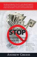 Stop Spraying Money Down the Drain