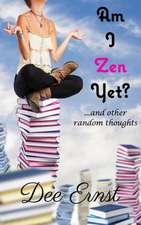 Am I Zen Yet?