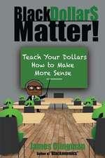 Black Dollar$ Matter