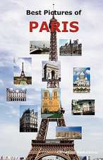 Best Pictures of Paris:  Top Tourist Attractions Including the Eiffel Tower, Louvre Mtop Tourist Attractions Including the Eiffel Tower, Louvre