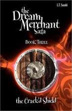 The Dream Merchant Saga:  Book Three the Crack'd Shield