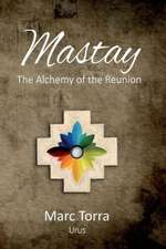 Mastay: The Alchemy of the Reunion