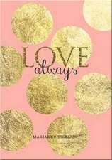 Vicelich, M: Love Always