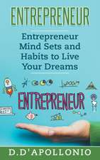 Entrepreneur Mind Sets and Habits to Live Your Dreams