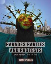 Parades, Parties, and Protests