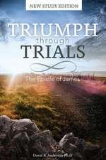 Triumph Through Trials: The Epistle of James