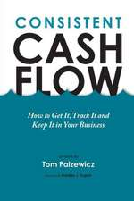 Consistent Cash Flow:  Lessons Every Father Should Teach Their Son about Life, Love & Relationships