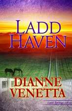 Ladd Haven:  And Other Stories