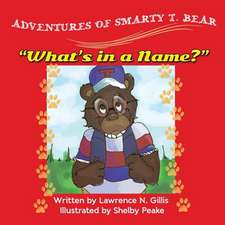 Adventures of Smarty T. Bear What's in a Name?