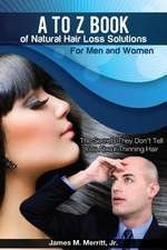 A to Z Book of Natural Hair Loss Solutions