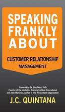 Speaking Frankly About Customer Relationship Management