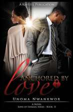 Anchored by Love (Sons of Ishmael, Book Two)