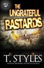 The Ungrateful Bastards (the Cartel Publications Presents)