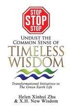Stop Stop Stop Undust the Common Sense of Timeless Wisdom