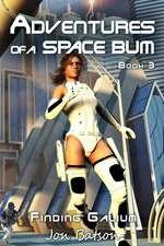 Adventures of a Space Bum III:  Finding Galium