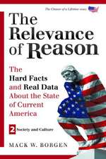The Relevance of Reason:  The Hard Facts and Real Data about the State of Current America