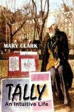 Tally:  An Intuitive Life