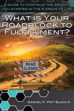 What Is Your Roadblock to Fulfillment?