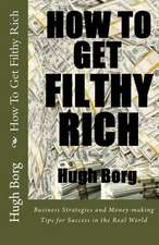 How to Get Filthy Rich