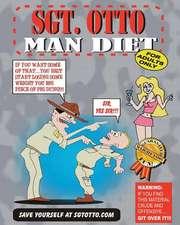Sgt. Otto Man Diet