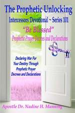 The Prophetic Unlocking - Intercessors Devotional - Series 101
